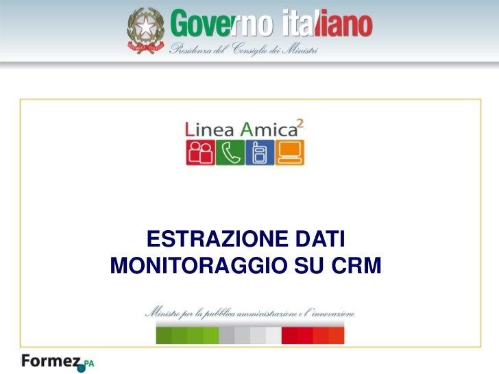 Click to edit Master title style      ESTRAZIONE DATI    MONITORAGGIO SU CRM