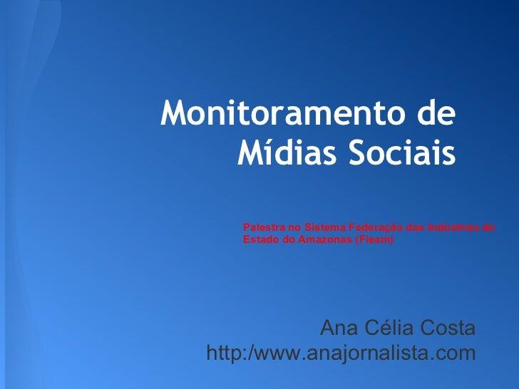 Monitoramento de    Mídias Sociais     Palestra no Sistema Federação das Indústrias do     Estado do Amazonas (Fieam)     ...