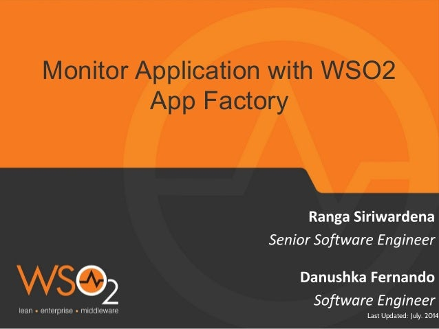 Last Updated: July. 2014 Monitor Application with WSO2 App Factory