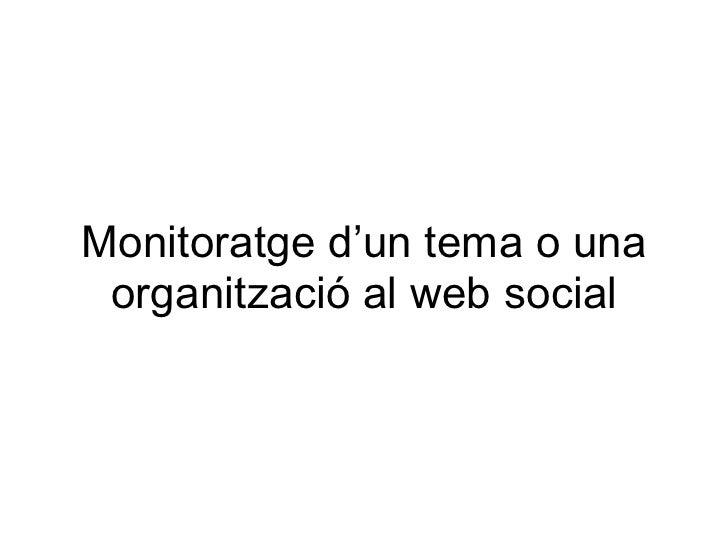 Monitoratge d'un tema o una organització al web social