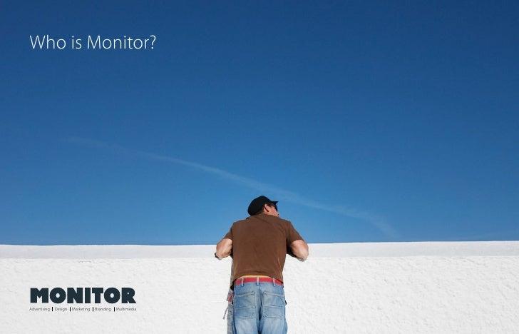 Who is Monitor?     Advertising   Design   Marketing   Branding   Multimedia