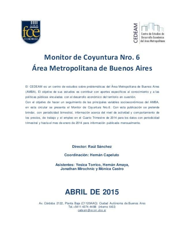 Monitor de Coyuntura Nro. 6 Área Metropolitana de Buenos Aires El CEDEAM es un centro de estudios sobre problemáticas del ...