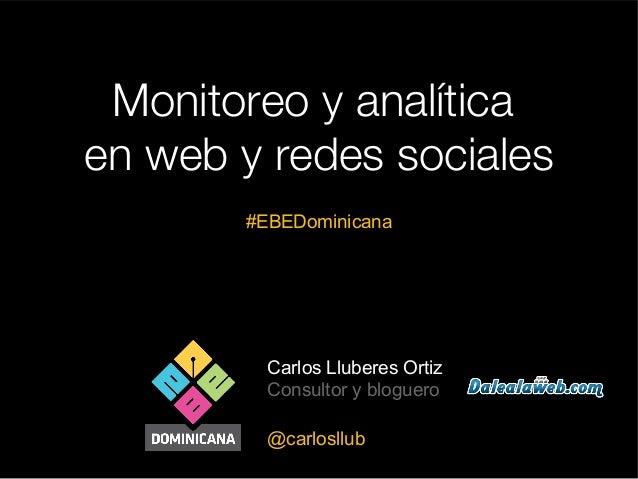 Monitoreo analítica-online-social-media-carlos-lluberes-ebe dominicana-2013