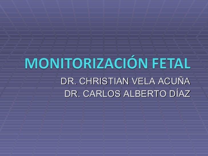 DR. CHRISTIAN VELA ACUÑA DR. CARLOS ALBERTO DÍAZ
