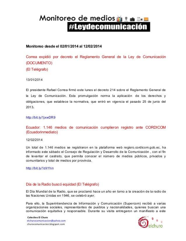 Monitoreo desde el 02/01/2014 al 12/02/2014 Correa expidió por decreto el Reglamento General de la Ley de Comunicación ...