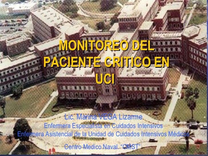 Ñ,,<X Lic. Marina VEGA Lizarme   Enfermera Especialista en Cuidados Intensivos  Enfermera Asistencial de la Unidad de Cuid...