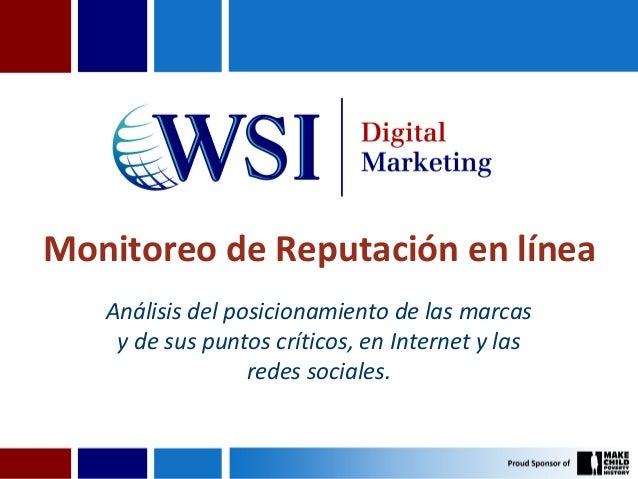 Monitoreo de Reputación en línea   Análisis del posicionamiento de las marcas    y de sus puntos críticos, en Internet y l...