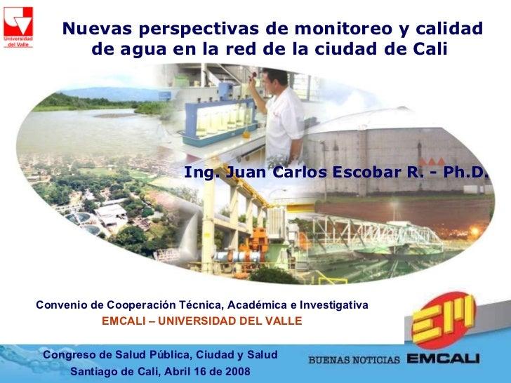 Nuevas perspectivas de monitoreo y calidad de agua en la red de la ciudad de Cali   Congreso de Salud Pública, Ciudad y Sa...
