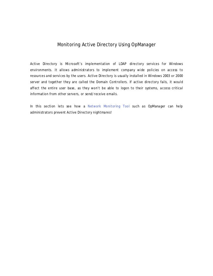 Monitoring Active Directory Using OpManagerActive Directory is Microsoft's implementation of LDAP directory services for W...