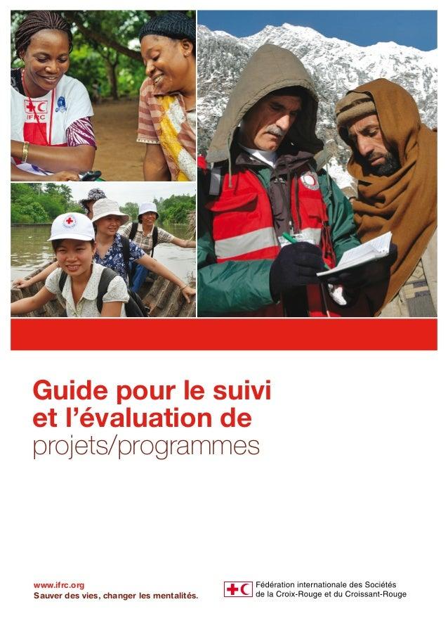 www.ifrc.org Sauver des vies, changer les mentalités. Guide pour le suivi et l'évaluation de projets/programmes