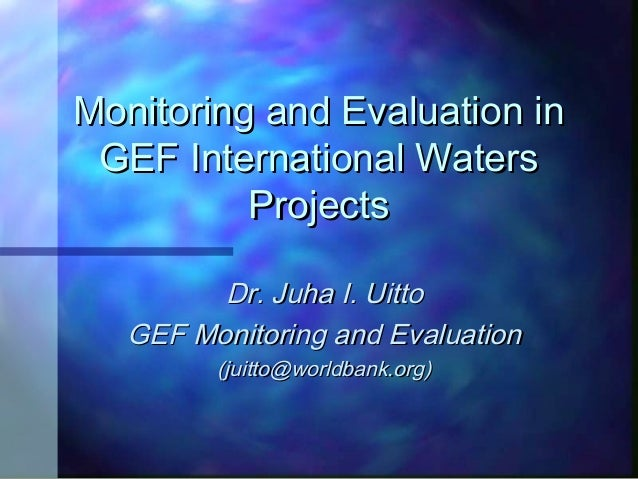 Monitoring and Evaluation inMonitoring and Evaluation in GEF International WatersGEF International Waters ProjectsProjects...