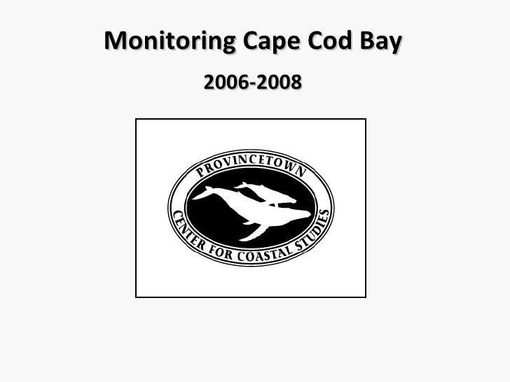 Monitoring Cape Cod Bay 2006-2008