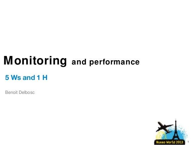 [Nuxeo World 2013] MONITORING AND PERFORMANCE - BENOIT DELBOSC