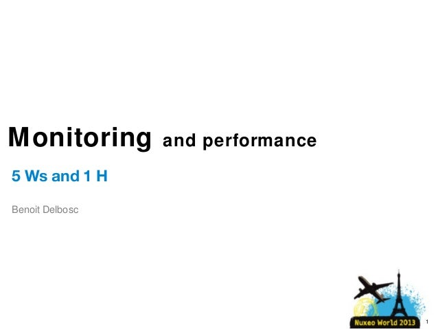 [Nuxeo World 2013] MONITORING AND PERFORMANCE - BENOIT DELBOSC