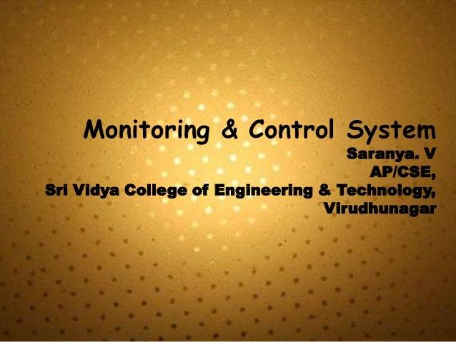 Monitoring & Control System                                    Saranya. V                                      AP/CSE,Sri ...