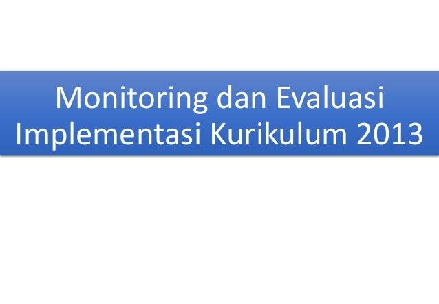 Monitoring dan Evaluasi Implementasi Kurikulum 2013