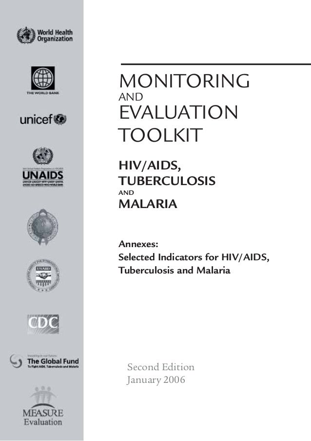 MONITORINGANDEVALUATIONTOOLKITHIV/AIDS,TUBERCULOSISANDMALARIAAnnexes:Selected Indicators for HIV/AIDS,Tuberculosis and Mal...