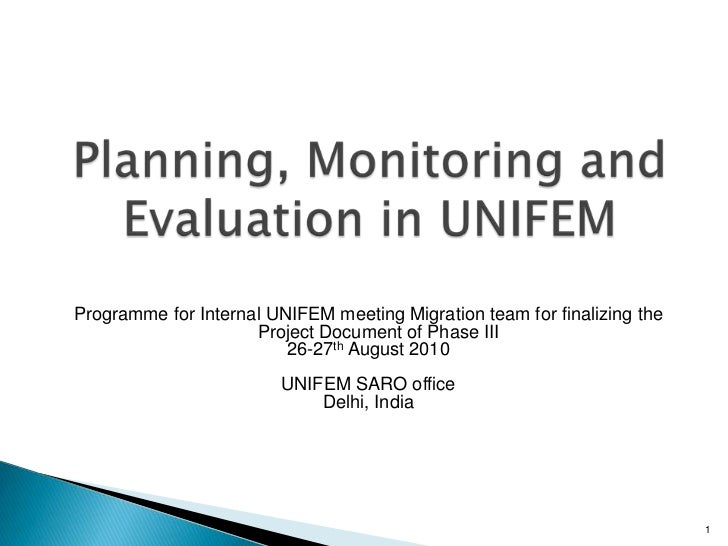 Programme for Internal UNIFEM meeting Migration team for finalizing the                     Project Document of Phase III ...