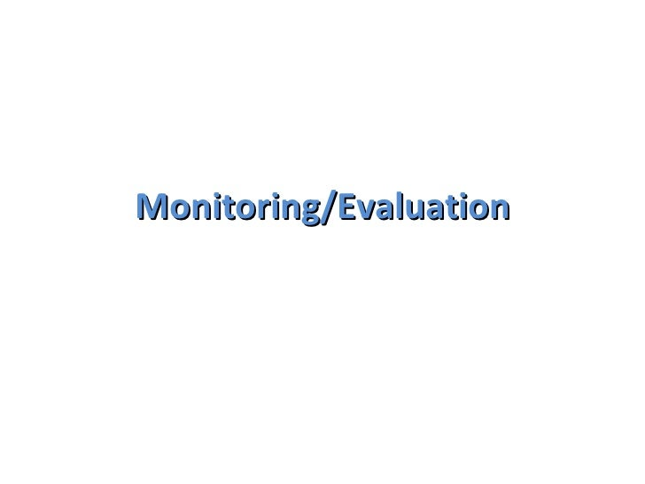 Monitoring/Evaluation