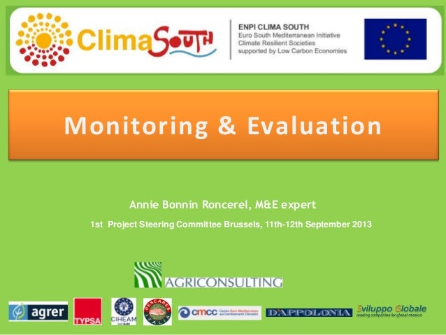 Monitoring & Evaluation Annie Bonnin Roncerel, M&E expert 1st Project Steering Committee Brussels, 11th-12th September 201...