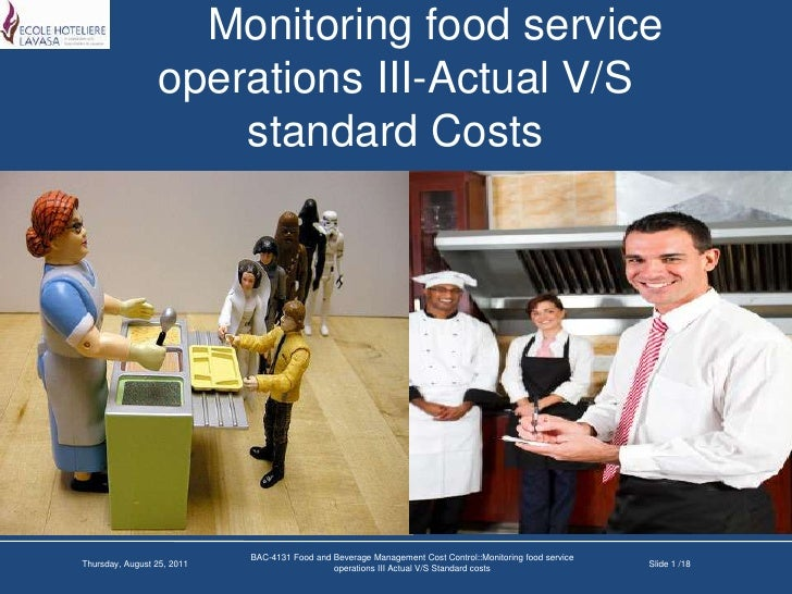 Monitoring food service operations III-Actual V/S standard Costs<br />BAC-4131 Food and Beverage Management Cost Control::...