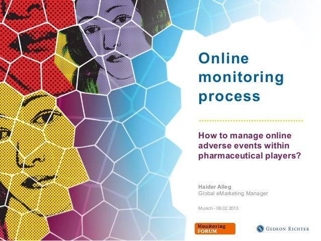 OnlinemonitoringprocessHow to manage onlineadverse events withinpharmaceutical players?Haider AllegGlobal eMarketing Manag...
