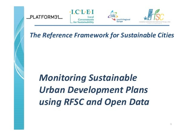 The Reference Framework for Sustainable Cities 1 Monitoring Sustainable Urban Development Plans using RFSC and Open Data
