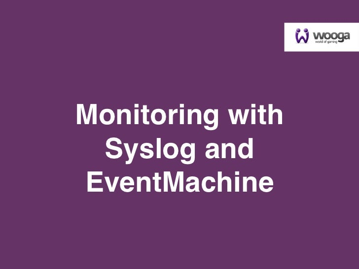 Monitoring with Syslog and EventMachine