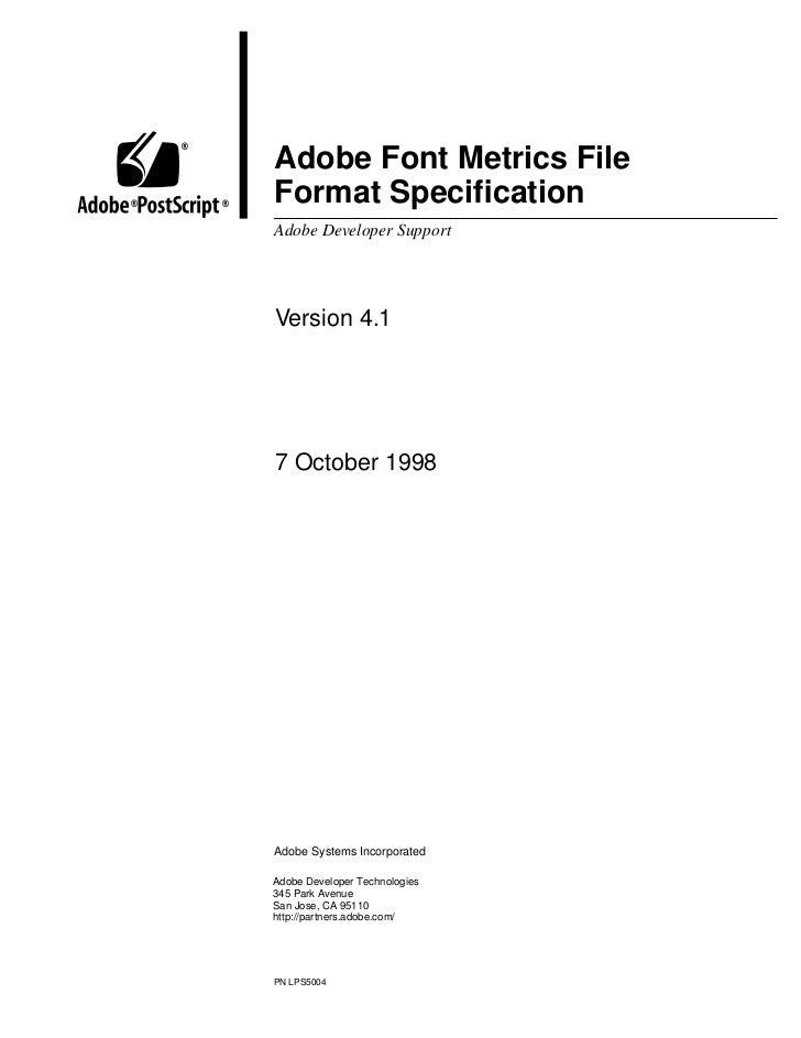 ®            Adobe Font Metrics File®       ®   Format Specification            Adobe Developer Support            Version ...