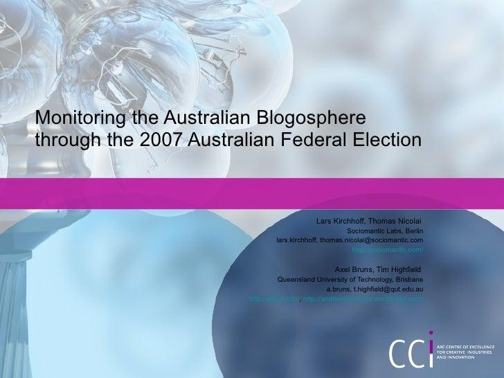 Monitoring the Australian Blogosphere through the 2007 Australian Federal Election
