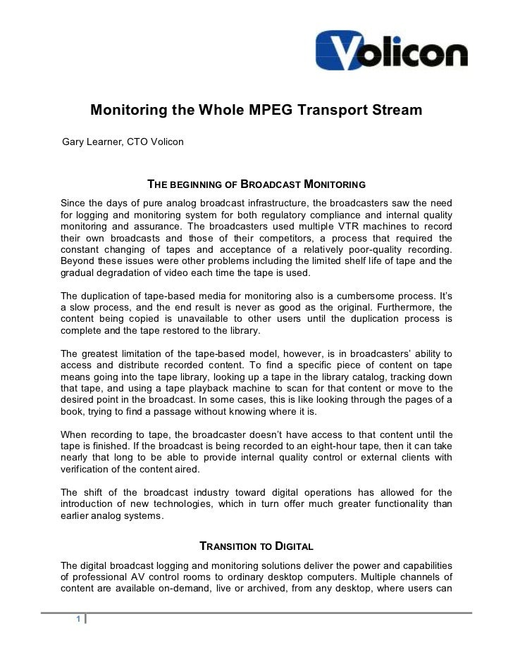 Monitoring the Whole MPEG Transport StreamGary Learner, CTO Volicon                    THE BEGINNING OF BROADCAST MONITORI...