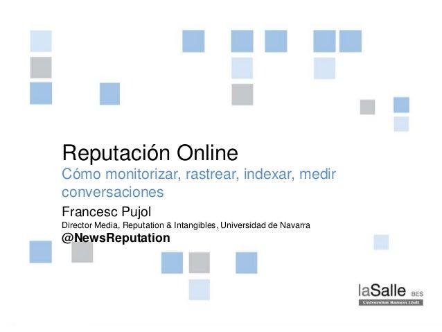 Sesión 1/4 Pág. 1AsignaturaClave Máster y Curso Reputación Online Cómo monitorizar, rastrear, indexar, medir conversacione...