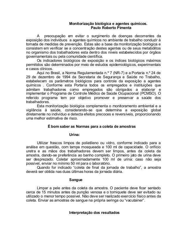 Monitorização biológica e agentes químicos. Paulo Roberto Pimenta A preocupação em evitar o surgimento de doenças decorren...