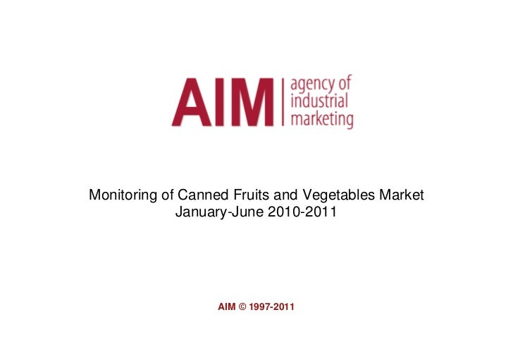 Monitoring of Canned Fruits and Vegetables Market             January-June 2010-2011                  AIM © 1997-2011