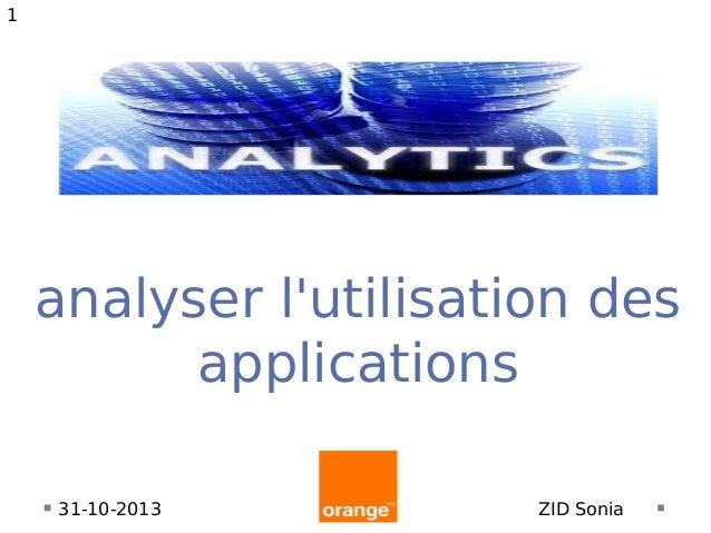 1  analyser l'utilisation des applications 31-10-2013  ZID Sonia