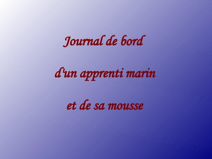 Journal de bord  d'un apprenti marin    et de sa mousse
