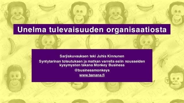 Monkey Busineksen unelma tulevaisuuden organisaatiosta