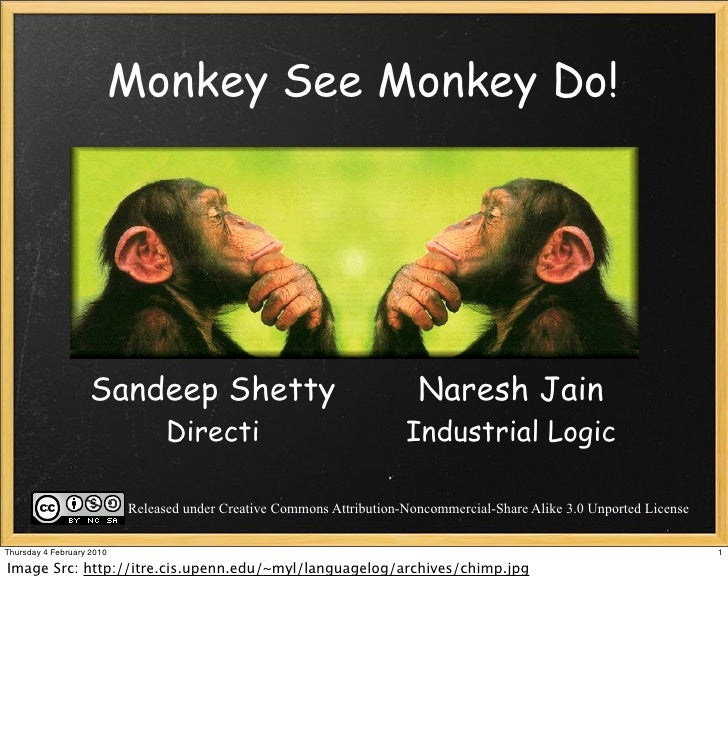 Monkey See Monkey Do!                        Sandeep Shetty                                        Naresh Jain            ...