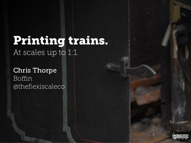 Talk on 3D scanning and printing trains from Monkigras