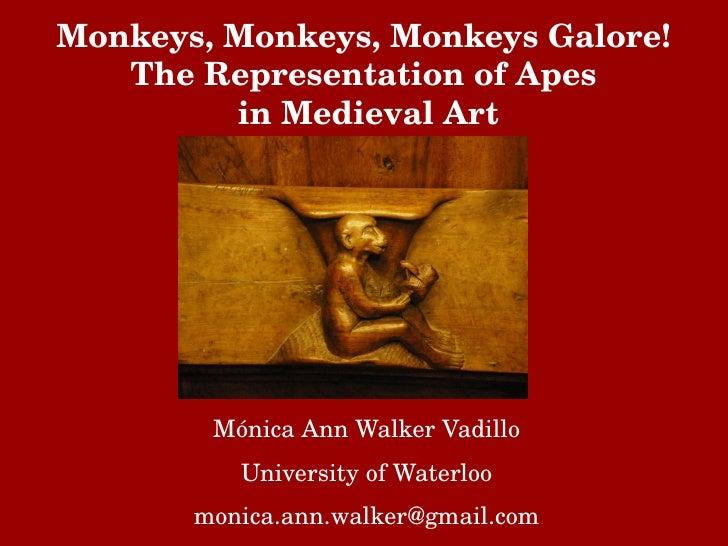 Monkeys,Monkeys,MonkeysGalore!   TheRepresentationofApes         inMedievalArt        MónicaAnnWalkerVadillo  ...