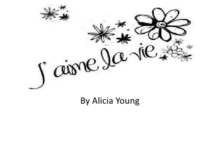 J'aime la vieBy Alicia Young