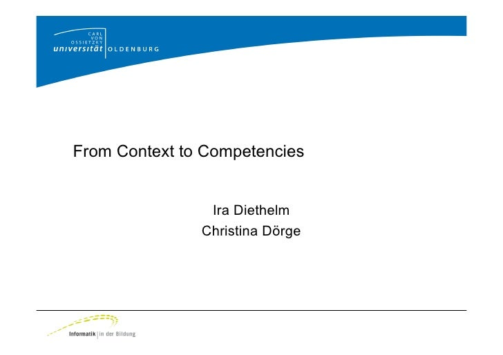 From Context to Competencies                   Ira Diethelm                Christina Dörge