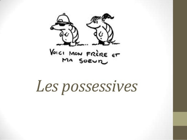 Les possessives