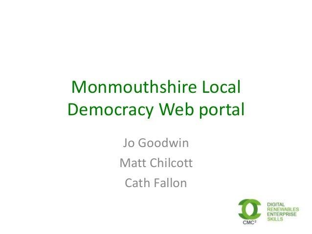 Monmouthshire LocalDemocracy Web portalJo GoodwinMatt ChilcottCath Fallon