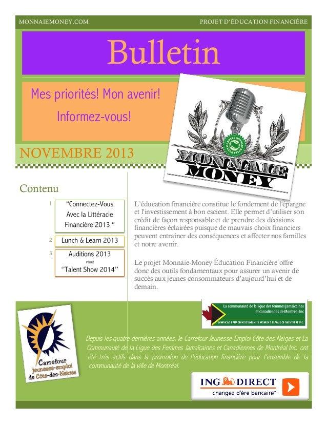 MONNAIEMONEY.COM  PROJET D'ÉDUCATION FINANCIÈRE  Bulletin Mes priorités! Mon avenir! Informez-vous! NOVEMBRE 2013 Contenu ...