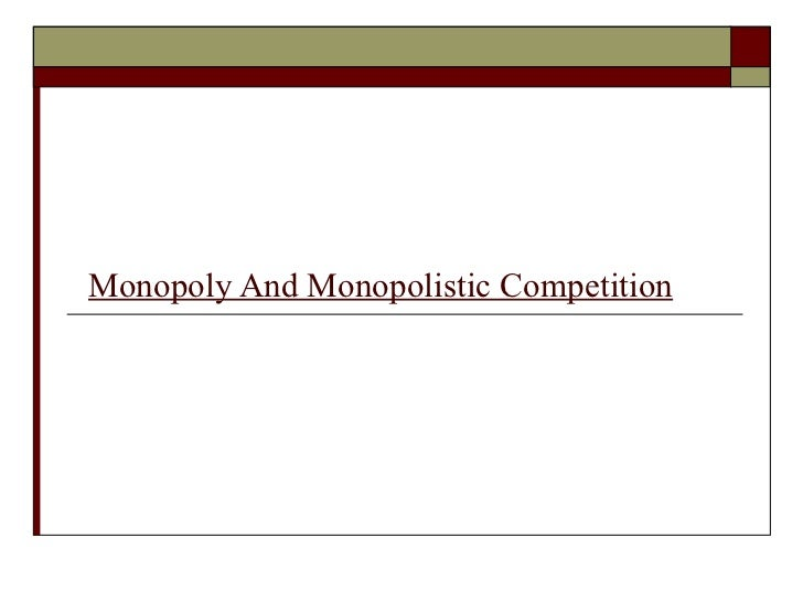 Monopoly And Monopolistic Competition