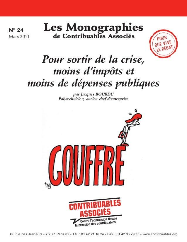 N°24 Mars2011  Les Monographies de Contribuables Associés  Pour ive que v t a le déb  Pour sortir de la crise, moins d'i...