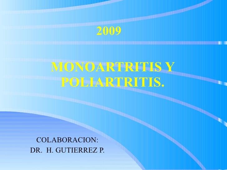MONOARTRITIS Y POLIARTRITIS. COLABORACION: DR.  H. GUTIERREZ P. 2009