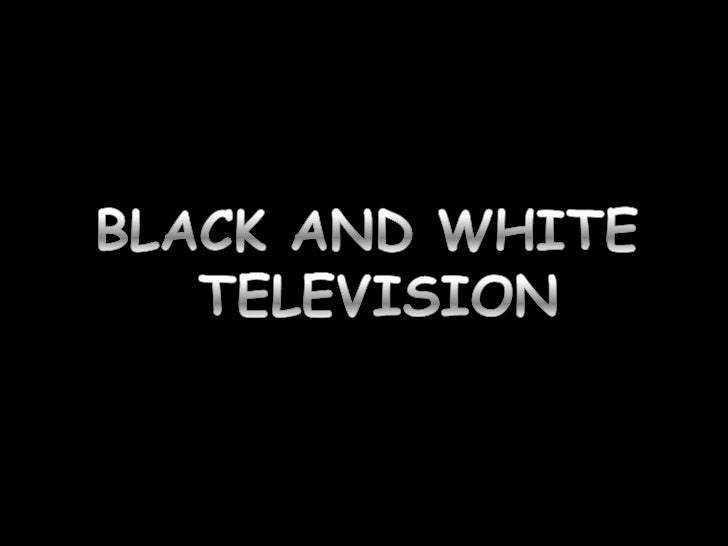 REQUIREMENTS AND   STANDARDSBLACK AND WHITE TRANSMISSIONBLACK AND WHITE   RECEPRION
