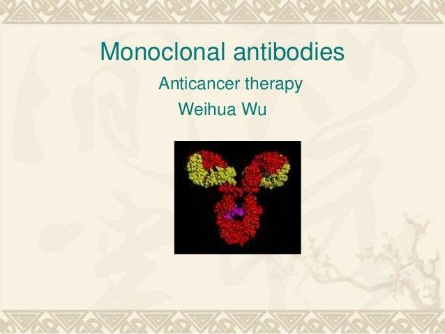 Monoclonal antibodies Anticancer therapy Weihua Wu